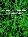 RELATIONAL DATABASE PRACTICES: BRIDGING THE GAP BETWEEN THE THEORY OF DATABASE DESIGN AND REAL-WORLD PRACTICES