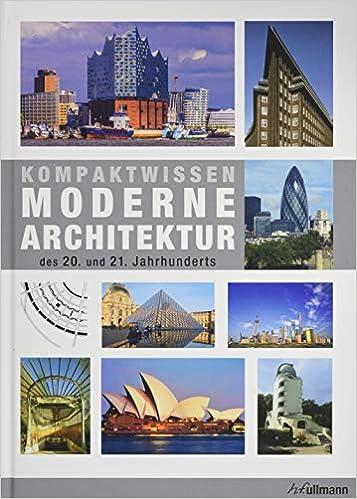 Kompaktwissen Moderne Architektur Des 20. Jahrhunderts: Amazon.de: Jürgen  Tietz: Bücher