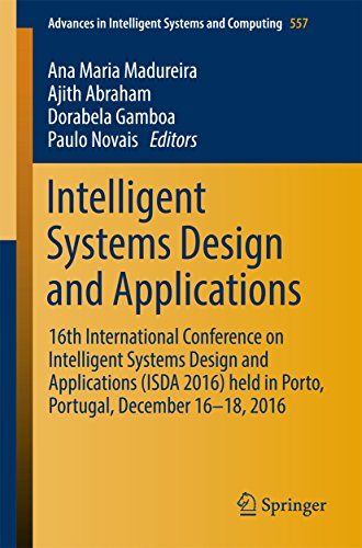 Intelligent Systems Design and Applications: 16th International Conference on Intelligent Systems Design and Applications (ISDA 2016) held in Porto, Portugal, ... and Computing Book 557) (English Edition)