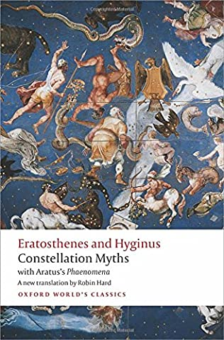Constellation Myths: with Aratus's Phaenomena (Oxford World's Classics) (History Of Constellations)