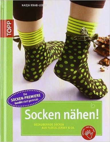 Socken nähen!: Bezaubernde Socken aus Fleece, Jersey & Co. TOPP ...