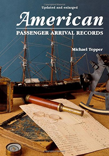 American Passenger Arrival Records; A Guide to the Records of Immigrants Arriving at American Ports by Sail and - List Port Brands