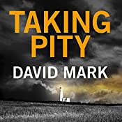 Taking Pity: The 4th DS McAvoy Novel | David Mark