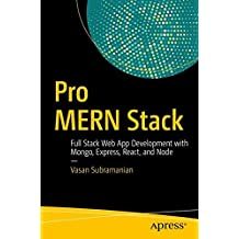 Pro MERN Stack: Full Stack Web App Development with Mongo, Express, React, and Node