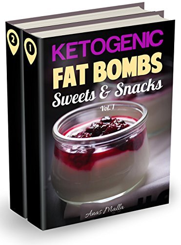 Fat Bombs: 2 manuscripts: 90 Fat Bombs Recipes for Ketogenic Diet, Sweet & Savory Snacks, Tasteful Fat Bombs & Sweets: Step by Step Low-Carbs & Gluten-Free ... Snacks, Sweets, Healthy Recipes Book 3) by Anas Malla