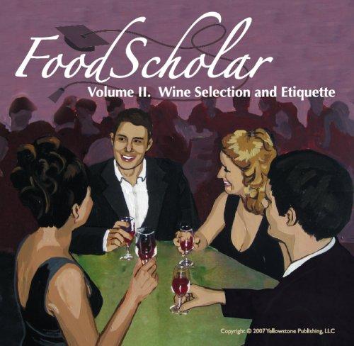 Essential Etiquette Fundamentals, Vol. 2: Wine Selection & Etiquette by Mike Lininger