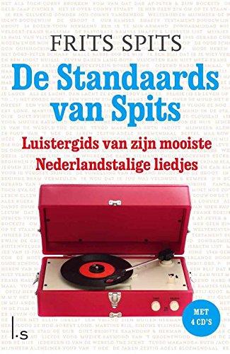 De Standaards van Spits: lees- en luistergids van de mooiste Nederlandstalige liedjes: Luistergids van zijn mooiste Nederlandstalige liedjes Frits Spits