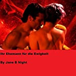 Ihr Ehemann für die Ewigkeit [Her Husband for Eternity] | Jane B Night