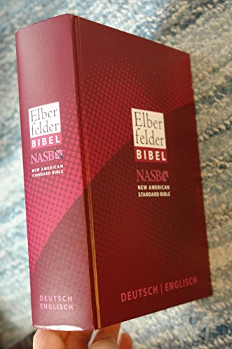 - German - English Bilingual Elberfelder Bible / Elberfelder German - English NASB New American Standard Bible / Deutsch Englisch