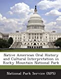Native American Oral History and Cultural Interpretation in Rocky Mountain National Park, , 1249148197