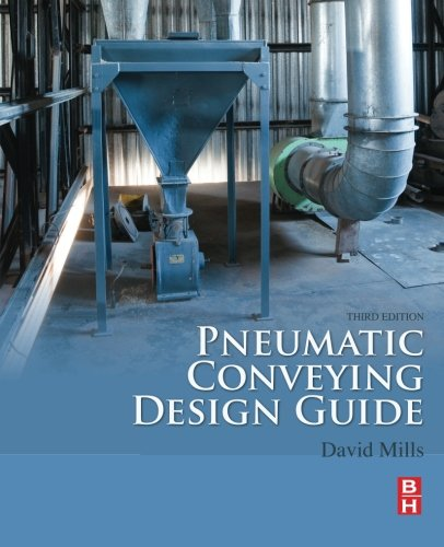 Pneumatic Conveying Design Guide, Third (Pneumatic Conveying Systems)