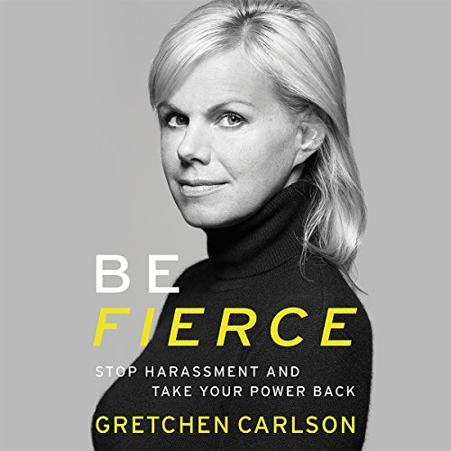 Be Fierce: Stop Harassment and Take Your Power Back
