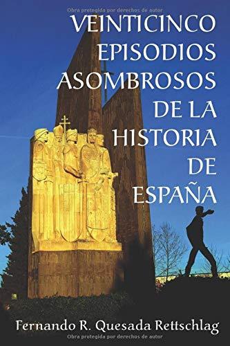 Veinticinco episodios asombrosos de la historia de España: Amazon ...