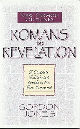 New Sermon Outlines: Romans to Revelation: Gordon Jones