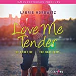 Love Me Tender | Laurie Horowitz,James Patterson - foreword