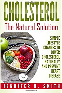 Low cholesterol diet plan and cookbook flavorful and delicious cholesterol the natural solution simple lifestyle changes to lower cholesterol naturally and prevent heart forumfinder Images