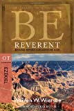 Be Reverent (Ezekiel), Warren W. Wiersbe, 143470050X