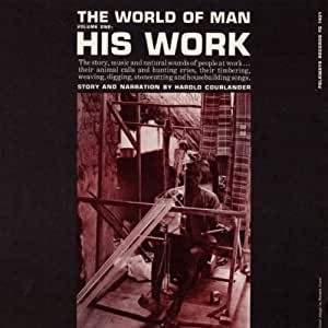 The World Of Man, Volume 1: His Work