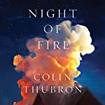 Night of Fire: A Novel   Colin Thubron