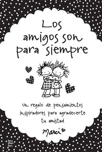 Las amigas son para siempre / Friends Are Forever (Spanish Edition) [Marci] (Tapa Blanda)