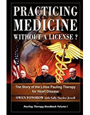 Practicing Medicine Without A License? The Story of the Linus Pauling Therapy for Heart Disease