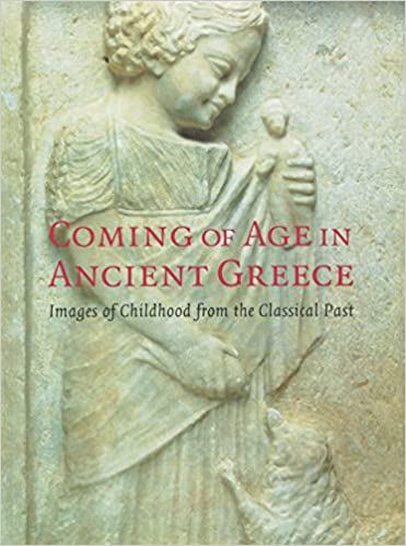 Coming of Age in Ancient Greece: Images of Childhood from