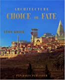 Architecture: Choice or Fate, Leon Krier, 1901092755
