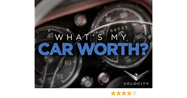 What My Car Worth >> Amazon Com Watch What S My Car Worth Season 5 Prime Video