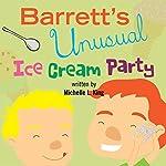 Barrett's Unusual Ice Cream Party | Michelle King