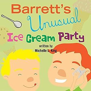 Barrett's Unusual Ice Cream Party Audiobook
