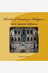 Churches of Pampanga Philippines: Early Spanish Influnces Paperback