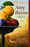 Away, Amy Bloom, 0812977793