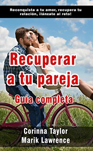 Amazon.com: Recuperar a tu pareja: Guía completa (Spanish ...
