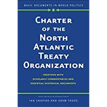 Charter of the North Atlantic Treaty Organization: Together with Scholarly Commentaries and Essential Historical Documents
