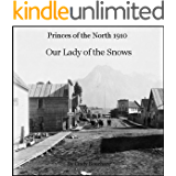Our Lady of the Snows 1910 (Princes of the North Book 2)