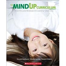 The MindUP Curriculum: Grades PreK–2