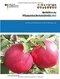 Berichte Zu Pflanzenschutzmitteln 2011 : Jahresbericht Pflanzenschutz-Kontrollprogramm, , 303480539X