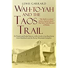 Wah-to-yah, and the Taos Trail; or Prairie travel and scalp dances, with a look at Los Rancheros from Muleback and the Rocky Mountain Campfire