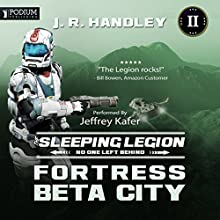 Fortress Beta City: The Sleeping Legion, Book 2 Audiobook by J.R. Handley Narrated by Jeffrey Kafer