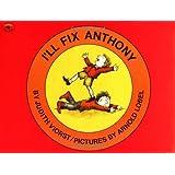 I'll Fix Anthony (Aladdin Picture Books)