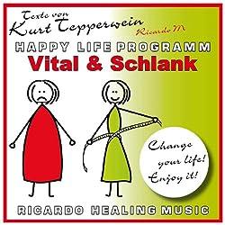 Vital und schlank (Happy Life Programm)