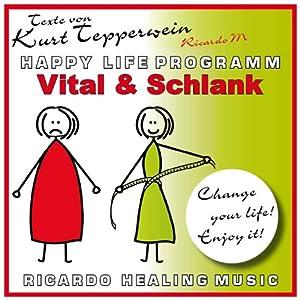 Vital und schlank (Happy Life Programm) Hörbuch