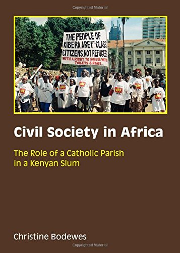 Download Civil Society in Africa: The Role of a Catholic Parish in a Kenyan Slum pdf