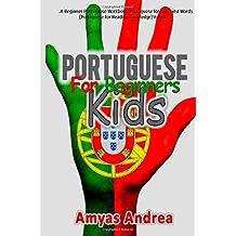Portuguese for Beginners Kids: A Beginner Portuguese Workbook, Portuguese for K