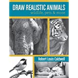 Draw Realistic Animals: Wildlife, Pets and More