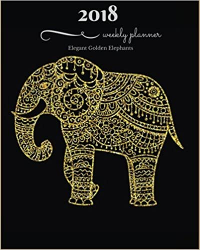 Book 2018 Planner Weekly: Monthly: Calendar Schedule Organizer and Journal Notebook With Inspirational Quotes :Elegant Golden Elephants Cover.