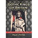 Gothic Kings of Britain: The Lives of 31 Medieval Rulers, 1016–1399