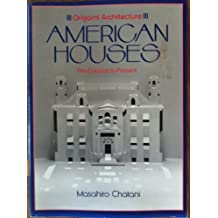 Origami Architecture: American Houses Pre-Colonial to Present by Masahiro Chatani (1988-05-24)