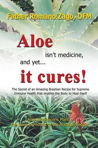 Aloe Isn't Medicine and Yet... It Cures!