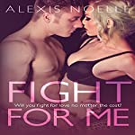 Fight for Me   Alexis Noelle